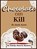 Chocolate Can Kill (Emily Harris Mysteries)