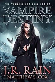 Vampire Destiny: A Samantha Moon Paranormal Mystery Novel (Vampire for Hire Book 19)