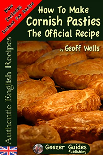 How to make cornish pasties the official recipe authentic english how to make cornish pasties the official recipe authentic english recipes book 8 by forumfinder Choice Image