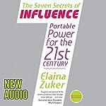 Seven Secrets of Influence: Portable Power for the 21st Century | Elaina Zuker
