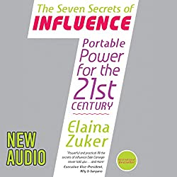 Seven Secrets of Influence: Portable Power for the 21st Century
