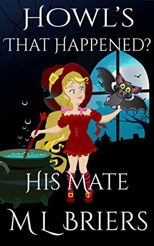 His Mate - Howl's That Happened?  Book 4: Paranormal Romantic Comedy