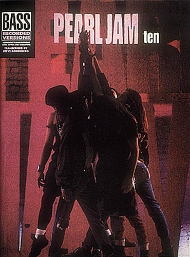 Pearl Jam: Ten  (Bass Recorded Versions ) [Pearl Jam - Eddie Vedder] (Tapa Blanda)