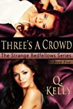 Three's a Crowd (The Strange Bedfellows Series Book 2)
