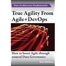 True Agility from Agile+devops: Assuring Data Governance and Boosting Agility