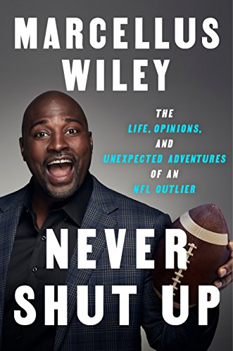 Never Shut Up: The Life, Opinions, and Unexpected