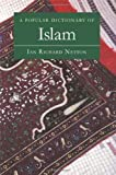 A Popular Dictionary of Islam, Ian Richard Netton, 0700710469