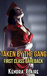 Taken by the Gang:  First Class Bareback