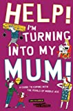 Help! I'm Turning into My Mum!, Gina McKinnon, 1853758221