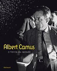 Albert Camus : Citoyen du monde par Sophie Doudet