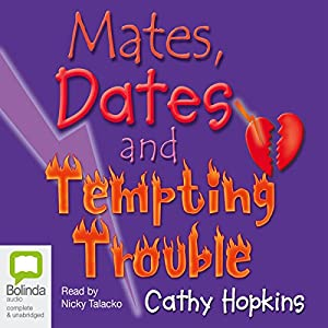 Mates, Dates and Tempting Trouble Audiobook