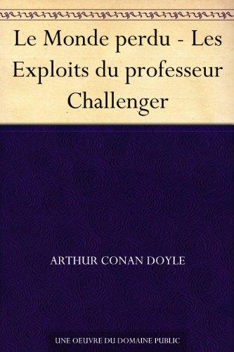 le-monde-perdu-les-exploits-du-professeur-challenger-french-edition