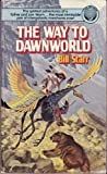 The Way to Dawnworld, Bill Starr, 0345281667