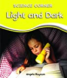 Light and Dark, Angela Royston, 1448852587