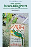 Notes from the Fortune-Telling Parrot: Islam and the Struggle for Religious Pluralism in Pakistan (Comparative Islamic Studies)
