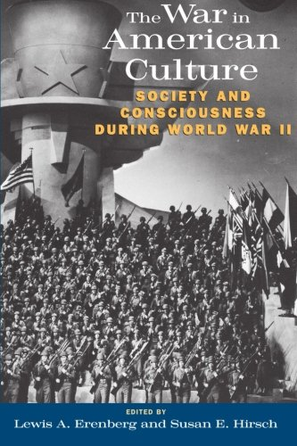 The War in American Culture: Society and Consciousness during World War II