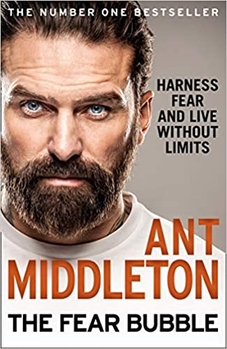 The Fear Bubble - Ant Middleton