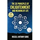 The Six Principles of Enlightenment and Meaning of Life (The Principles of Enlightenment Book 1)
