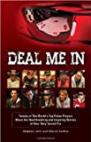 Deal Me In: Twenty of The World's Top Poker Pros Share How They Turned Pro