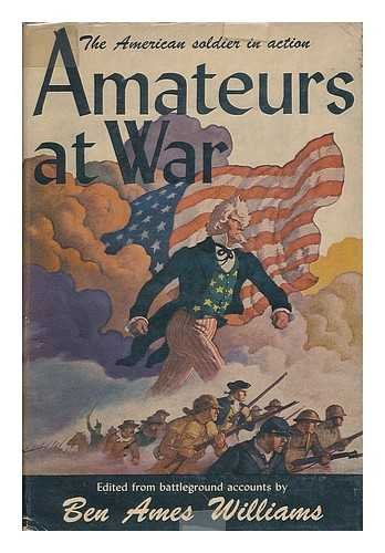 Amateurs at War: The American Soldier in Action