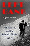 #5: Left Bank: Art, Passion, and the Rebirth of Paris, 1940-50