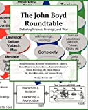 Book cover from The John Boyd Roundtable: Debating Science, Strategy, and War by Robert Coram