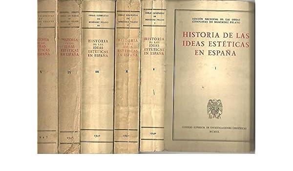 HISTORIA DE LAS IDEAS ESTETICAS EN ESPAÑA. I. PRELIMINARES Y SIGLO ...