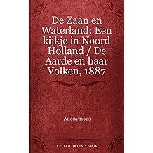 De Zaan en Waterland: Een kijkje in Noord Holland / De Aarde en haar Volken, 1887