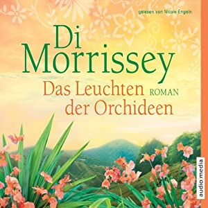 Das Leuchten der Orchideen Hörbuch