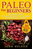 img - for Paleo For Beginners: The Essentials Guide To Paleo Diet That Helps You To Lose Weight, Build Muscle And Live Healthier book / textbook / text book