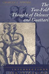The Two-Fold Thought Of Deleuze And Guattari: Intersections And Animations (Critical Perspectives (Guilford))