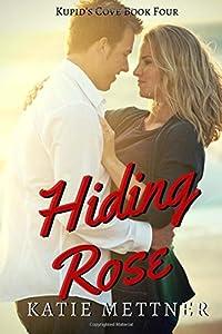 Hiding Rose (Kupid's Cove) (Volume 4)