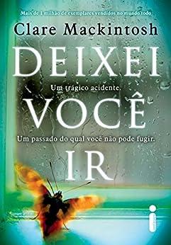 Deixei você ir (Portuguese Edition) by [Mackintosh, Clare]