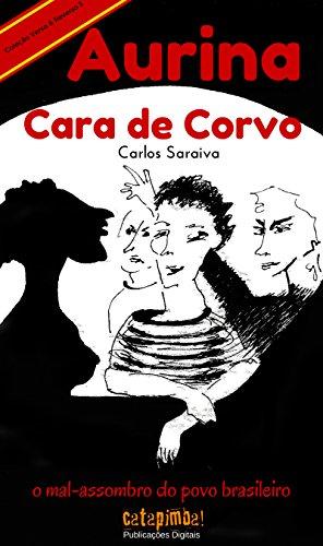Aurina Cara de Corvo - O Mal-Assombro do Povo Brasileiro (Coleção Verso & Reverso Livro 3)