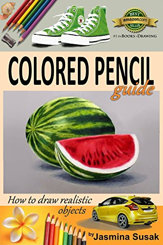 Colored Pencil Guide - How to Draw Realistic Objects: with colored ...