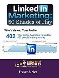 Linkedin Marketing 2016: 50 Shades of Hay