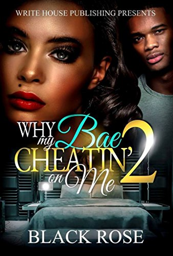 Search : Why My Bae Cheatin' on Me 2