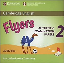 0f76dac788f16 Cambridge English Young Learners 2 for Revised Exam from 2018 Flyers Audio  CDs  Authentic Examination Papers Audio CD – Audiobook