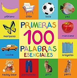 Primeras 100 Palabras Esenciales: First 100 Essential Words In Spanish - Para Niños - Spanish Books - Para Bebes - Libro En Español - Spanish For Kids ...