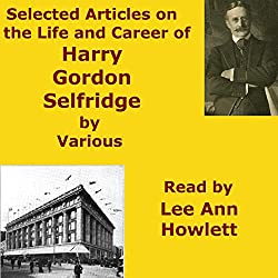 Selected Articles on the Life and Career of Harry Gordon Selfridge