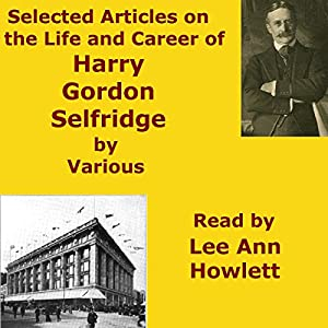 Selected Articles on the Life and Career of Harry Gordon Selfridge Audiobook