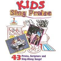 Kids Sing Praise, Volume 1: 43 Praise, Scripture and Sing-Along Songs!