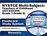 NYSTCE Multi-Subject: Teachers of Childhood (221/222/245 Grade 1-Grade 6) Flashcard Study System: NYSTCE Test Practice Questions & Exam Review for the ... Teacher Certification Examinations (Cards)
