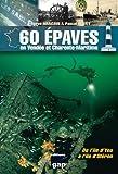 60 EPAVES EN VENDEE ET CHARENTE-MARITIME