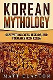 Korean Mythology: Captivating Myths, Legends, and
