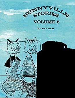 Sunnyville Stories Volume 2 by [West, Max]