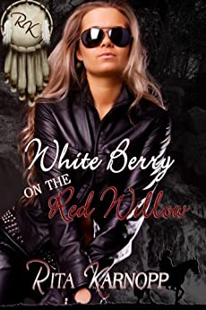 White Berry on the Red Willow (Native American futuristic thriller) by [Karnopp, Rita]