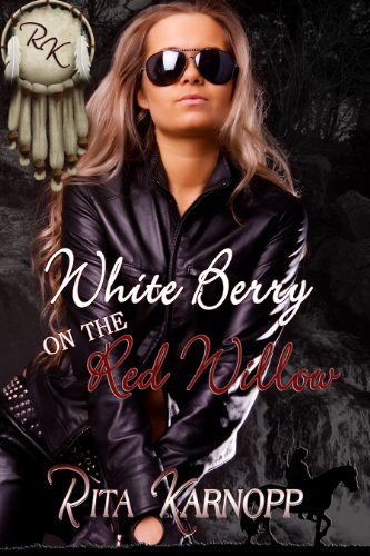 Book: White Berry on the Red Willow by Rita Karnopp