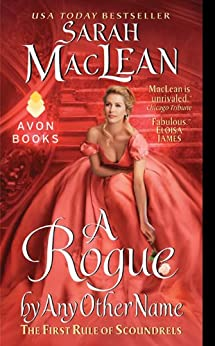 A Rogue by Any Other Name: The First Rule of Scoundrels: . (Rules of Scoundrels Book 1) by [MacLean, Sarah]