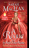 A Rogue by Any Other Name: The First Rule of Scoundrels: . (Rules of Scoundrels Book 1)